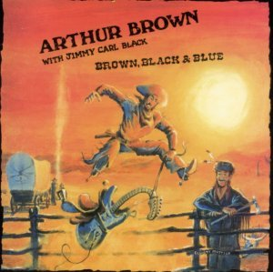 Arthur Brown with Jimmy Carl Black - Brown, Black & Blue (1988) [2009]