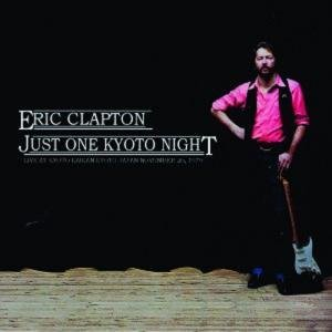 Eric Clapton – Just One Kyoto Night (2015)
