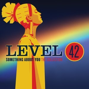 Level 42 - Something About You [The Collection] (2015)