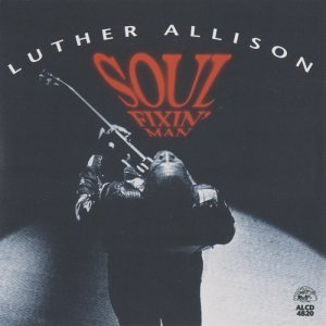 Luther Allison - Soul Fixin' Man (1994)
