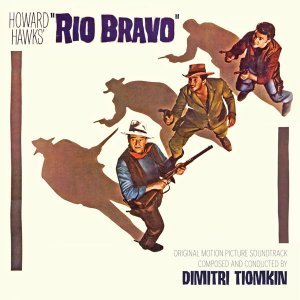 Dimitri Tiomkin - Rio Bravo [Limited Edition] (2015) [Soundtrack]