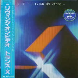 Trans-X - Living On Video [Japan LP] (1983)
