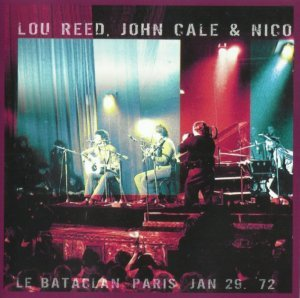 Lou Reed, John Cale, Nico - Live At Bataclan (1972) [Remastered] (2013)