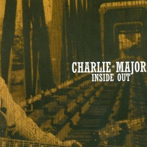 Charlie Major - Inside Out (2004)