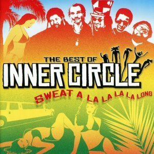 Inner Circle - Sweat A La La La La Long: The Best Of (2004)