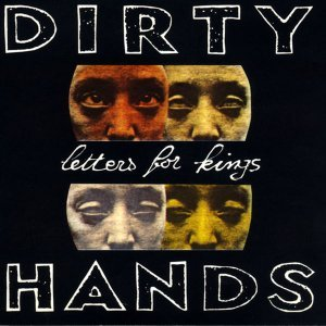 Dirty Hands - Letters for Kings (1992) [2015]