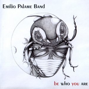Emilio Palame Band - Be Who You Are (2009)