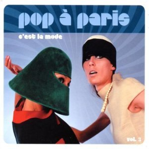 VA - Pop A Paris Volume 3: C'est La Mode (2010)