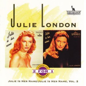 Julie London - Julie Is Her Name & Julie Is Her Name Vol. 2 (1992)