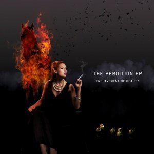 Enslavement Of Beauty - The Perdition (EP) (2009)