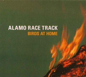 Alamo Race Track - Birds at Home (2003) [Reissue 2005]