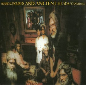 Canned Heat - Historical Figures And Ancient Heads (1972) [Remaster] [2000]