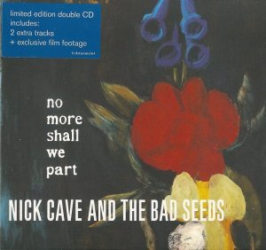 Nick Cave & The Bad Seeds - No More Shall We Part [2CD Limited Edition] (2001)