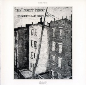 The Insect Trust - Hoboken Saturday Night (1970) [2004]