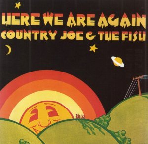 Country Joe & The Fish - Here We Are Again [1969] [Remastered] (2005)