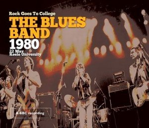 The Blues Band - Rock Goes To College: Live 1980 (2015)