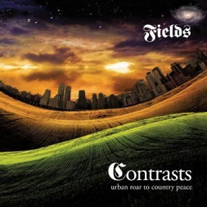 Fields — Contrasts: Urban Roar To Country Peace (2015)