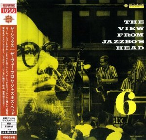 The Six - The View From Jazzbo's Head (1956) [2014 Japanese Album Collection 1000]