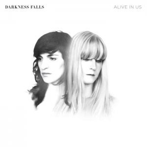 Darkness Falls - Alive in Us (2011)