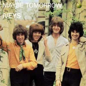 Iveys - Maybe Tomorrow (1969) [Remastered] (1992)