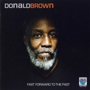 Donald Brown - Fast Forward to the Past (2008)