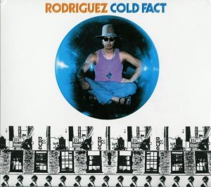 Rodriguez - Cold Fact (1970) [Remastered] (2008)