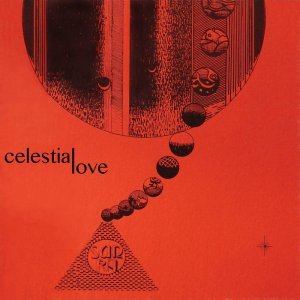 Sun Ra & His Arkestra - Celestial Love (1982) [Remastered 2015]