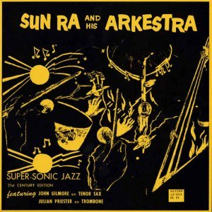 Sun Ra & His Arkestra - Super-Sonic Jazz (1957) [Remastered 2015]