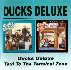Ducks Deluxe - Ducks Deluxe / Taxi To The Terminal Zone [2 CD] (1974 / 1975)