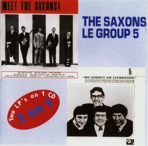 The Saxons - Meet The Saxons 1964 / Le Group 5 - En Direct De Liverpool 1964