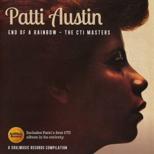 Patti Austin - End Of A Rainbow - The CTI Masters (2013)