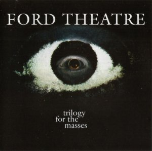 Ford Theatre - Trilogy For The Masses (1968) [Remastered] (2005)
