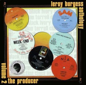 Leroy Burgess - Leroy Burgess Anthology - Vol. 2: The Producer (2002)