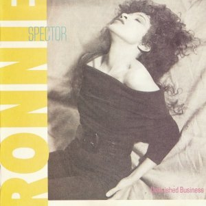 Ronnie Spector - Unfinished Business (1987)