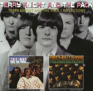 Terry Knight And The Pack - Terry Knight And The Pack / Reflections (1966-67) [2010]
