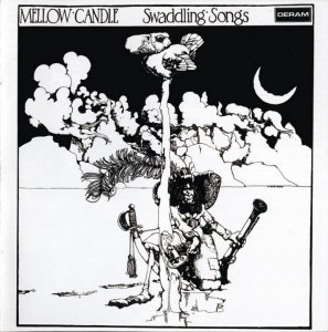 Mellow Candle - Swaddling Songs (1972) [Remastered] [2004]