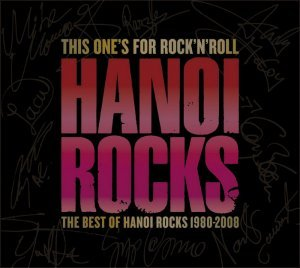 Hanoi Rocks - This One's for Rock'N'Roll: the Best of Hanoi Rocks 1980-2008 (2008)
