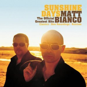 Matt Bianco - Sunshine Days: The Official Greatest Hits (2010)