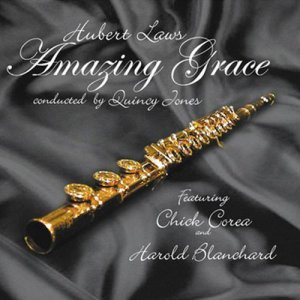 Hubert Laws, Quincy Jones, Chick Corea, Harold Blanchard - Amazing Grace (1985)
