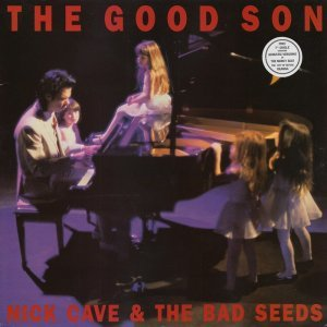 Nick Cave & The Bad Seeds - The Good Son [LP] (1990)