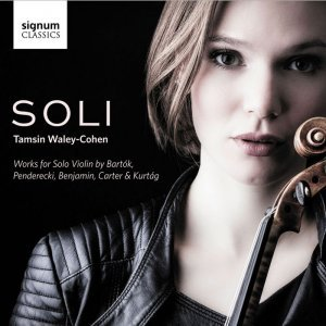 Tamsin Waley-Cohen – SOLI: Works for Solo Violin by Bartok, Penderecki, Benjamin, Carter & Kurtag (2015)