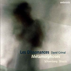 Les Dissonances & David Grimal - Arnold Schoenberg - Richard Strauss - Metamorphoses (2006)