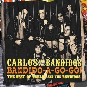 Carlos & The Bandidos – Bandido-A-Gogo! The Best Of (2008)