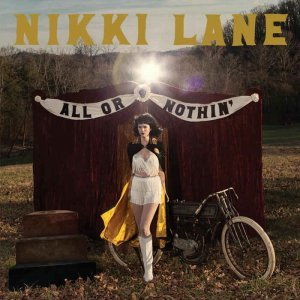 Nikki Lane - All or Nothin' [Deluxe Edition] (2015)