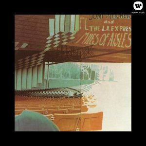 Joni Mitchel and The L.A.Express - Miles of Aisles (1974) [2013] [HDtracks]