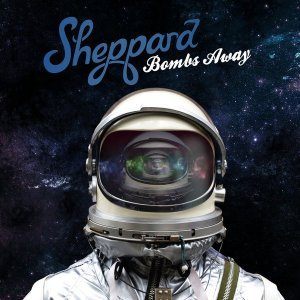 Sheppard - Bombs Away [Deluxe Edition] (2015)