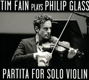 Tim Fain Plays Philip Glass: Partita for Solo Violin (2015)