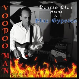 Dennis Glen Avina & The Blue Gypsies - Voodoo Man (2014)