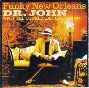 Dr. John with Donald Harrison Band - Funky New Orleans (1991)