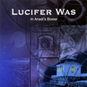 Lucifer Was - In Anadi's Bower (2000)